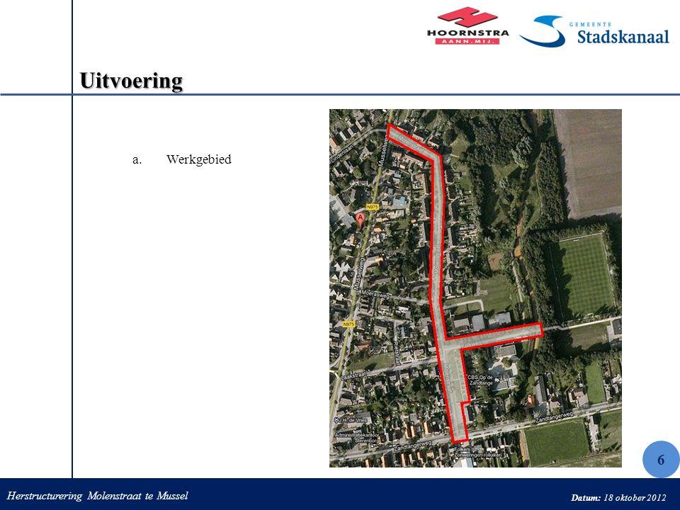 Herstructurering Molenstraat te Mussel Datum: 18 oktober 2012 Uitvoering a.Werkgebied 6