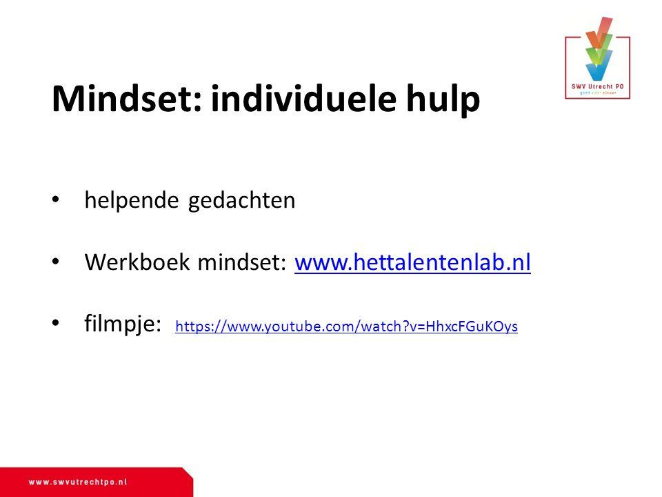 helpende gedachten Werkboek mindset: www.hettalentenlab.nlwww.hettalentenlab.nl filmpje: https://www.youtube.com/watch?v=HhxcFGuKOys https://www.youtu