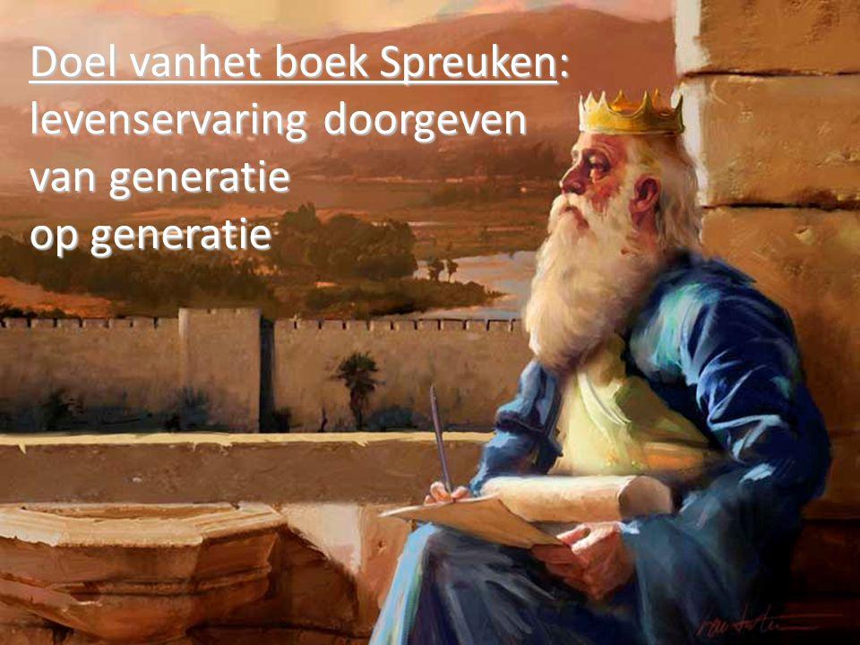 Doel vanhet boek Spreuken: levenservaring doorgeven van generatie op generatie