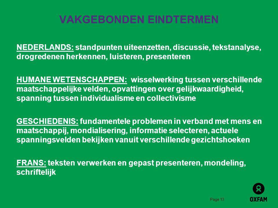 Page 13 VAKGEBONDEN EINDTERMEN NEDERLANDS: standpunten uiteenzetten, discussie, tekstanalyse, drogredenen herkennen, luisteren, presenteren HUMANE WET