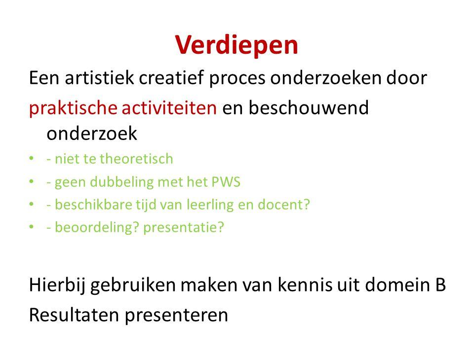 Verdiepen Een artistiek creatief proces onderzoeken door praktische activiteiten en beschouwend onderzoek - niet te theoretisch - geen dubbeling met h