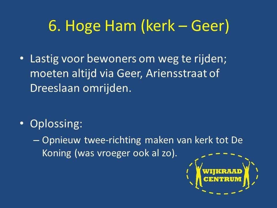 Lastig voor bewoners om weg te rijden; moeten altijd via Geer, Ariensstraat of Dreeslaan omrijden.