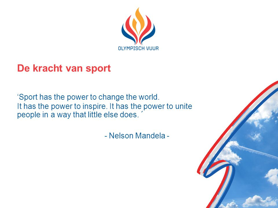 De kracht van sport 'Sport has the power to change the world.