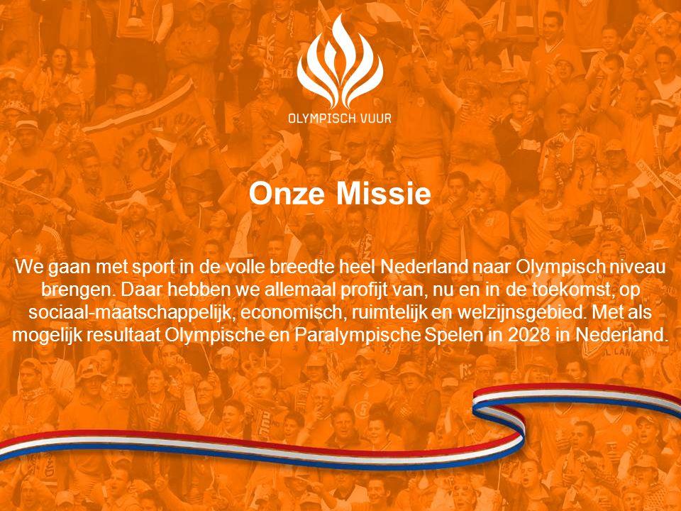 Onze Missie We gaan met sport in de volle breedte heel Nederland naar Olympisch niveau brengen.