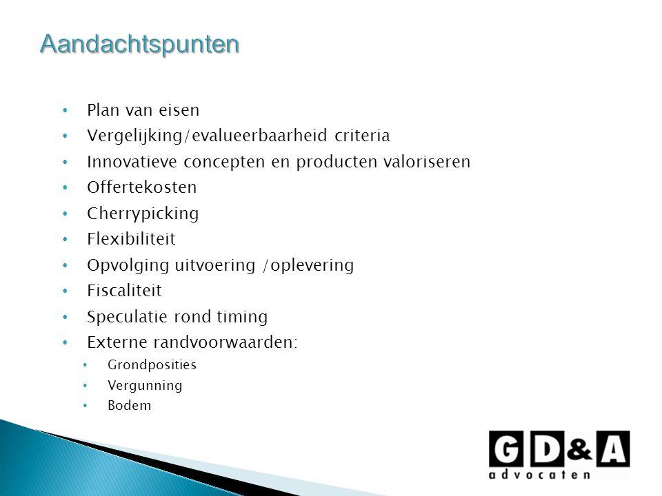 Plan van eisen Vergelijking/evalueerbaarheid criteria Innovatieve concepten en producten valoriseren Offertekosten Cherrypicking Flexibiliteit Opvolgi