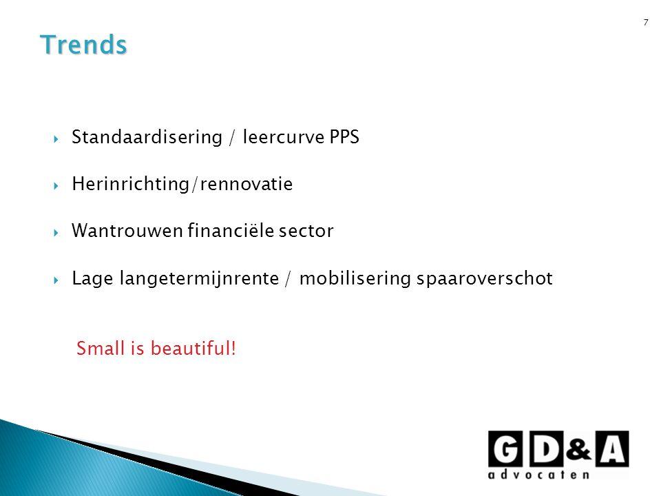 7  Standaardisering / leercurve PPS  Herinrichting/rennovatie  Wantrouwen financiële sector  Lage langetermijnrente / mobilisering spaaroverschot