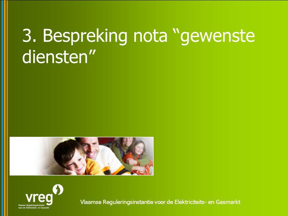 Vlaamse Reguleringsinstantie voor de Elektriciteits- en Gasmarkt 3.