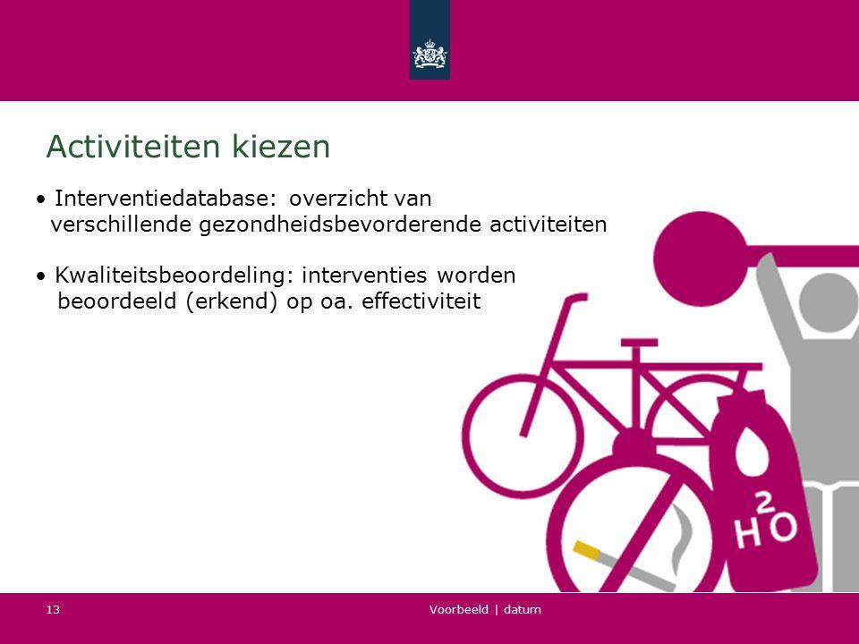 Voorbeeld   datum 13 Activiteiten kiezen Interventiedatabase: overzicht van verschillende gezondheidsbevorderende activiteiten Kwaliteitsbeoordeling: