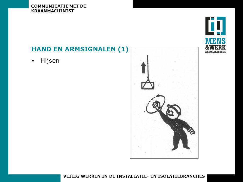 COMMUNICATIE MET DE KRAANMACHINIST VEILIG WERKEN IN DE INSTALLATIE- EN ISOLATIEBRANCHES HAND EN ARMSIGNALEN (1)  Hijsen