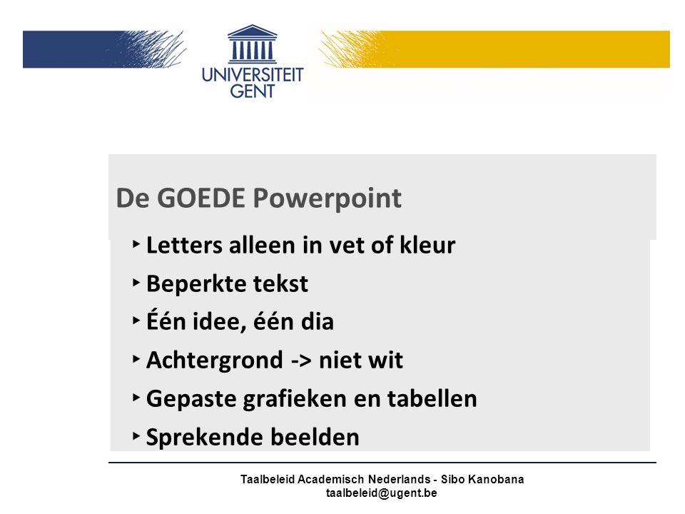 Gepaste grafieken en tabellen? Taalbeleid Academisch Nederlands - Sibo Kanobana taalbeleid@ugent.be
