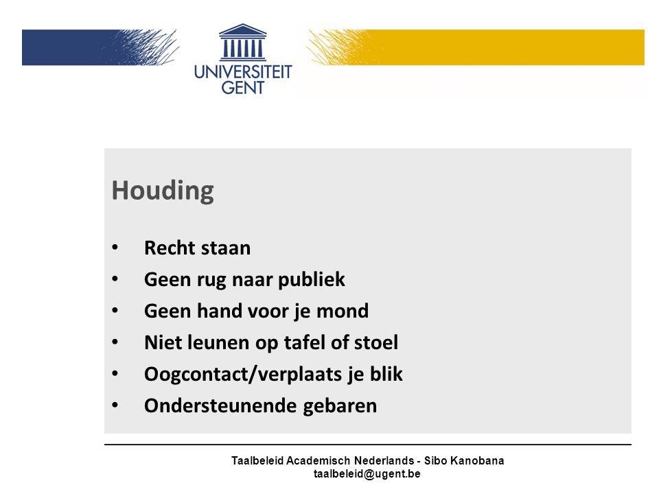 Hoe staan? Taalbeleid Academisch Nederlands - Sibo Kanobana taalbeleid@ugent.be