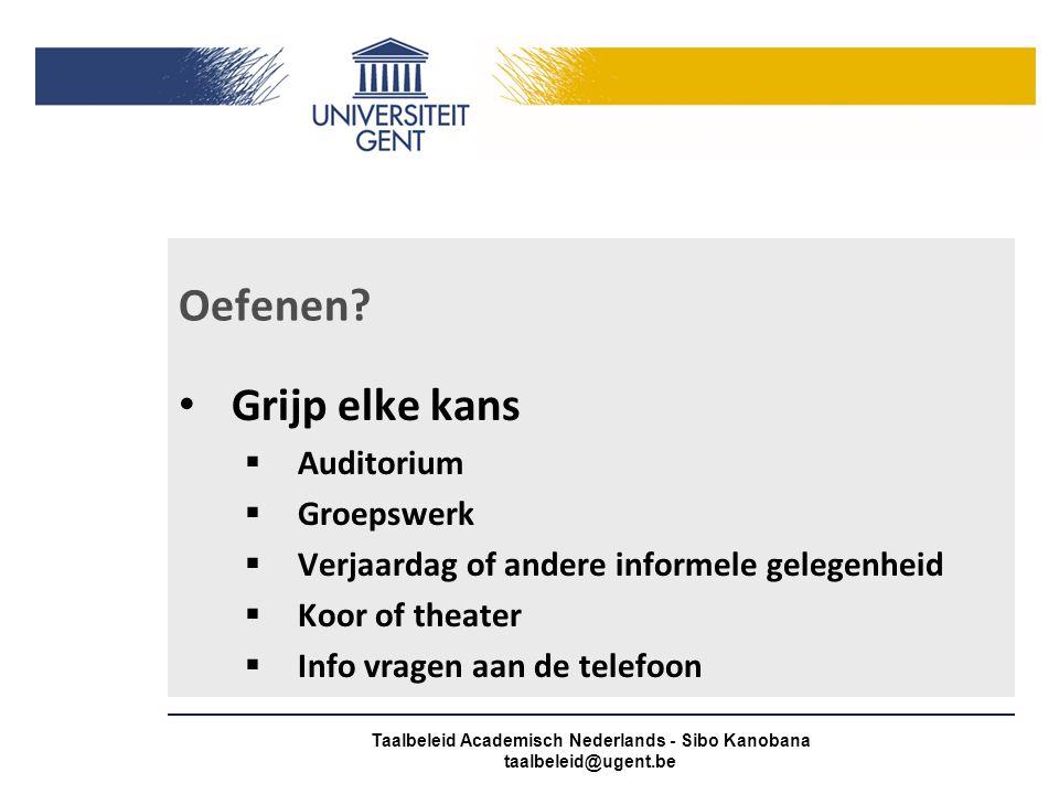 10 Tips tegen de zenuwen Taalbeleid Academisch Nederlands - Sibo Kanobana taalbeleid@ugent.be