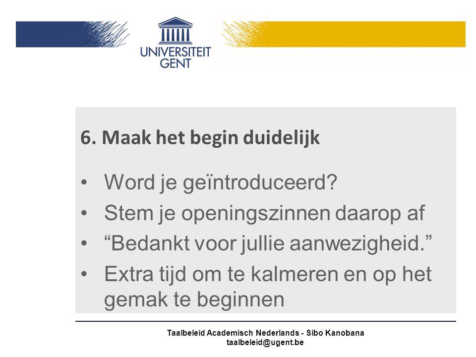 6.Maak het begin duidelijk Word je geïntroduceerd.