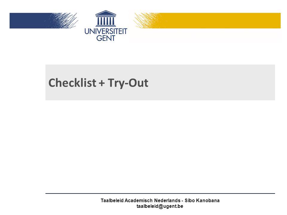 Checklist + Try-Out Taalbeleid Academisch Nederlands - Sibo Kanobana taalbeleid@ugent.be