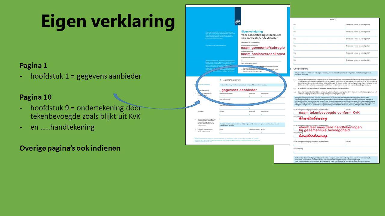 Eigen verklaring Pagina 1 -hoofdstuk 1 = gegevens aanbieder Pagina 10 -hoofdstuk 9 = ondertekening door tekenbevoegde zoals blijkt uit KvK -en …..hand