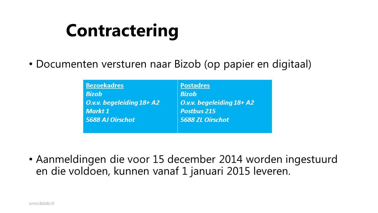 Contractering Documenten versturen naar Bizob (op papier en digitaal) Aanmeldingen die voor 15 december 2014 worden ingestuurd en die voldoen, kunnen