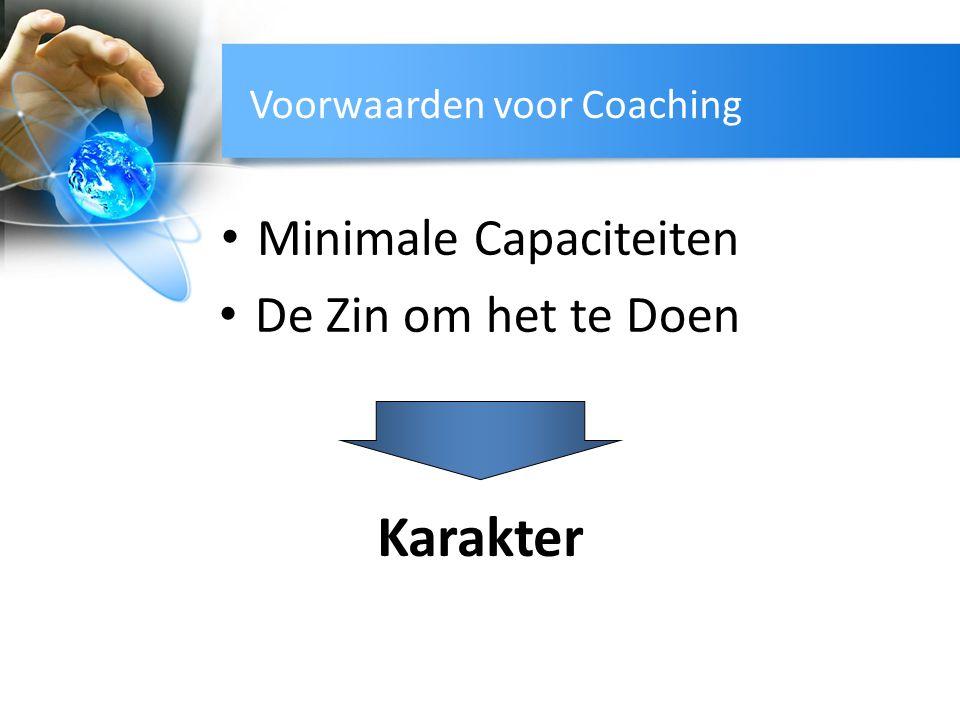 Voorwaarden voor Coaching Minimale Capaciteiten De Zin om het te Doen Karakter