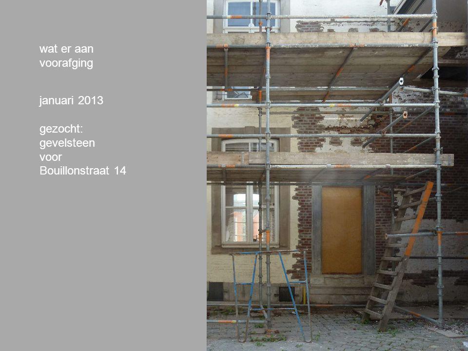 wat er aan voorafging januari 2013 gezocht: gevelsteen voor Bouillonstraat 14