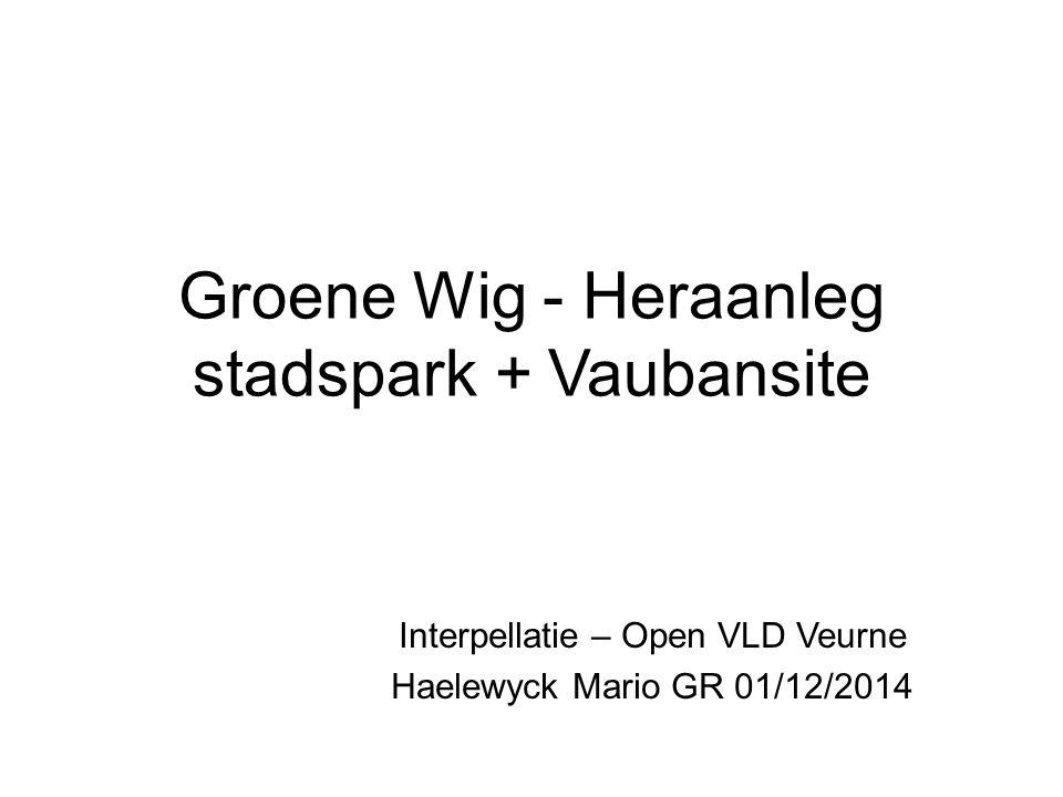 Groene Wig - Heraanleg stadspark + Vaubansite Interpellatie – Open VLD Veurne Haelewyck Mario GR 01/12/2014