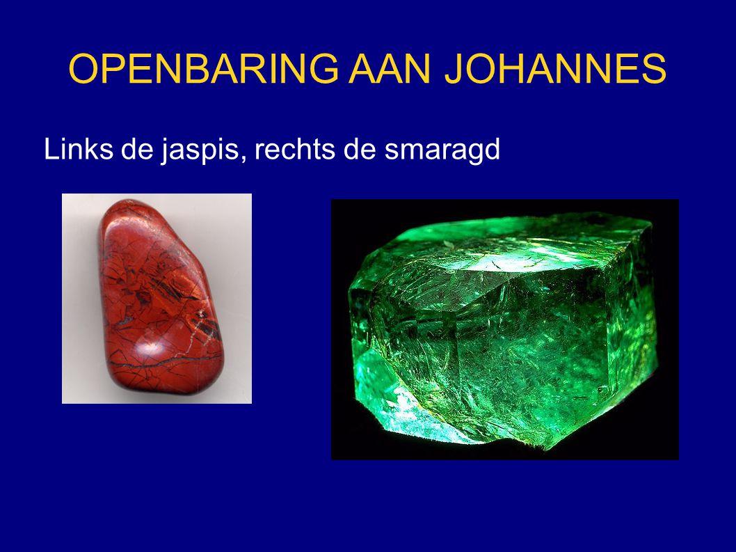 OPENBARING AAN JOHANNES Links de jaspis, rechts de smaragd