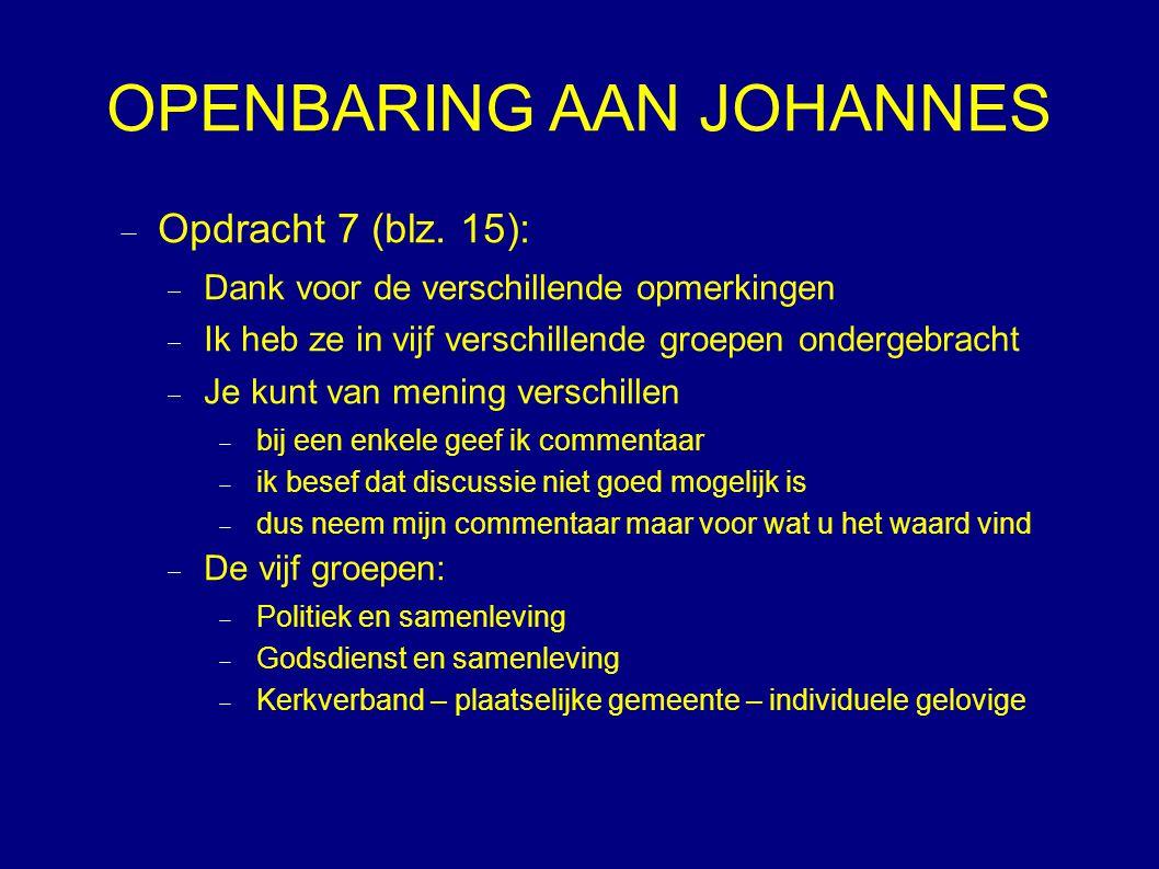 OPENBARING AAN JOHANNES  Opdracht 8 (blz 18):  Even voor uzelf….