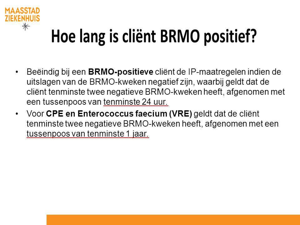 Beëindig bij een BRMO-positieve cliënt de IP-maatregelen indien de uitslagen van de BRMO-kweken negatief zijn, waarbij geldt dat de cliënt tenminste t
