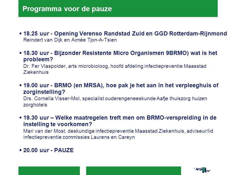 Programma voor de pauze  18.25 uur - Opening Verenso Randstad Zuid en GGD Rotterdam-Rijnmond Reindert van Dijk en Aimée Tjon-A-Tsien  18.30 uur - Bi