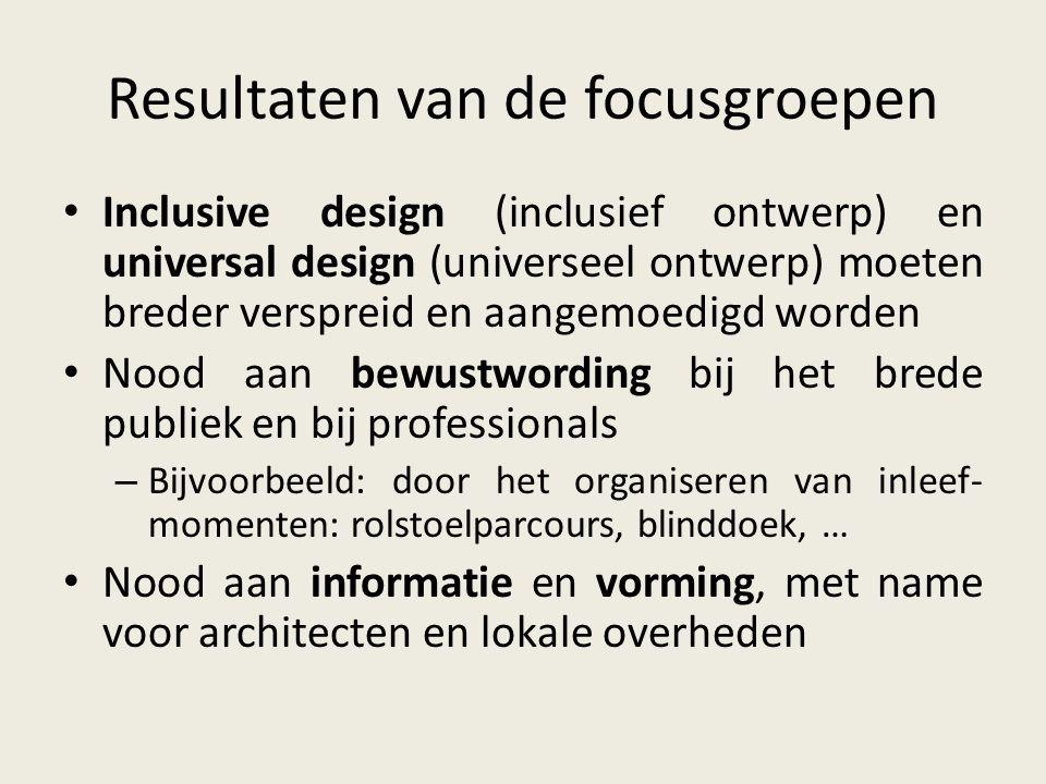 Resultaten van de focusgroepen Inclusive design (inclusief ontwerp) en universal design (universeel ontwerp) moeten breder verspreid en aangemoedigd w