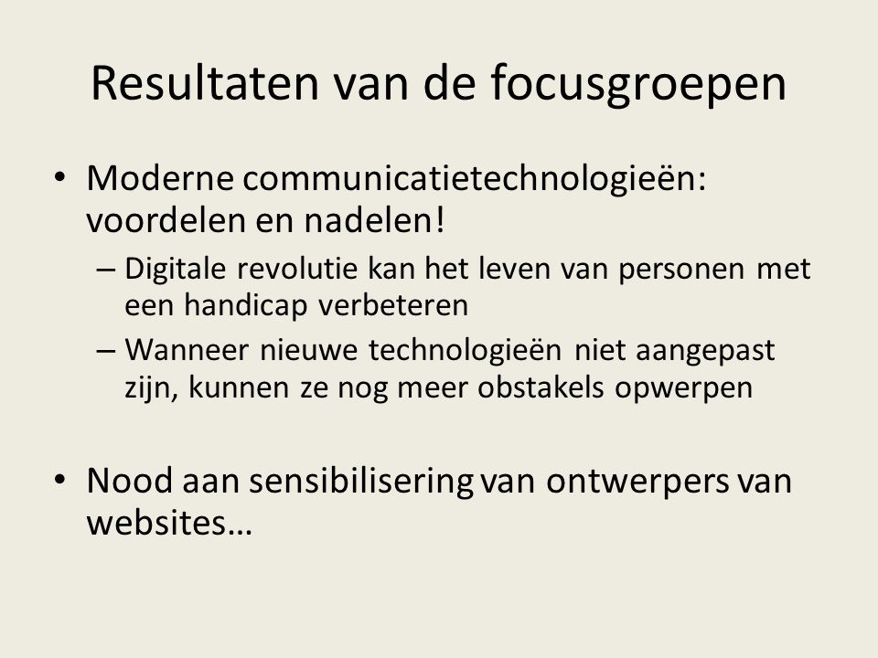 Resultaten van de focusgroepen Moderne communicatietechnologieën: voordelen en nadelen! – Digitale revolutie kan het leven van personen met een handic