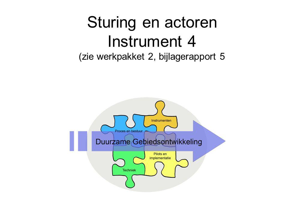 Sturing en actoren Instrument 4 (zie werkpakket 2, bijlagerapport 5