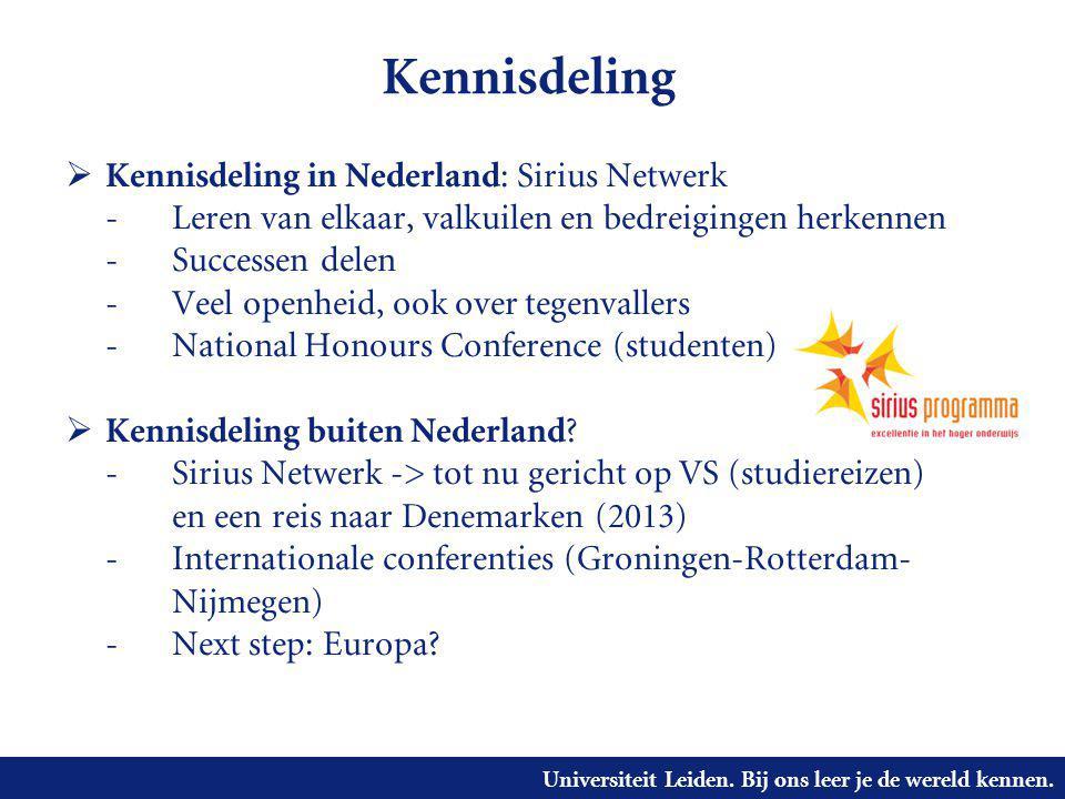 Universiteit Leiden. Bij ons leer je de wereld kennen. Kennisdeling  Kennisdeling in Nederland : Sirius Netwerk - Leren van elkaar, valkuilen en bedr
