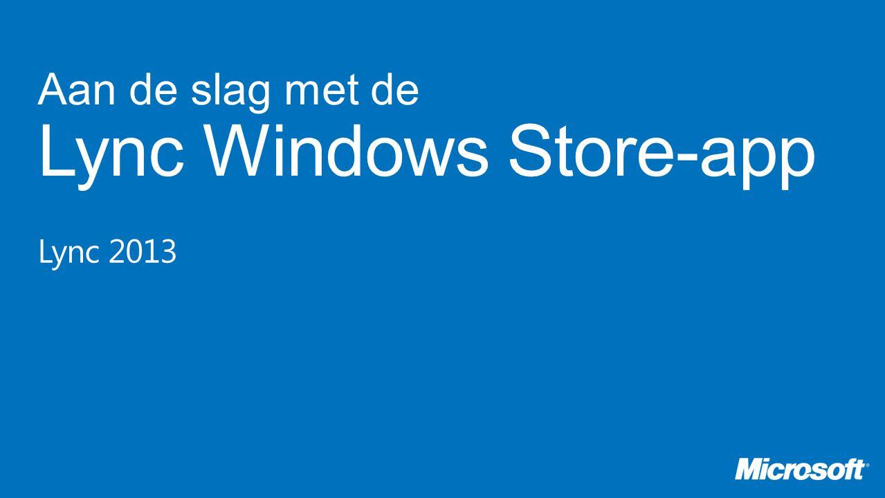 next volgende vorige Lync Windows Store-app Wat is het?Lync installeren Lync zoekenAanmelden Schakelen tussen schermen De vastgemaakte weergave gebruiken De instellingen wijzigen Het startscherm gebruiken meer Een contact- persoon toevoegen