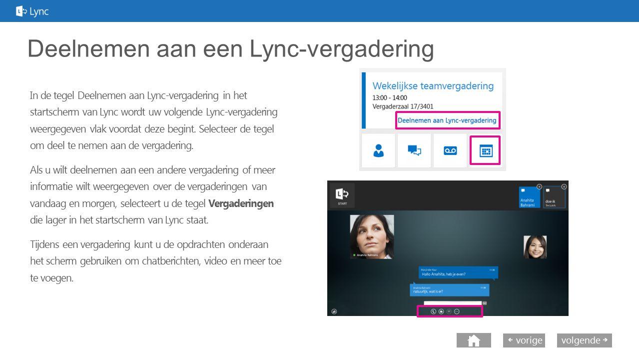 volgende vorige Deelnemen aan een Lync-vergadering In de tegel Deelnemen aan Lync-vergadering in het startscherm van Lync wordt uw volgende Lync-verga