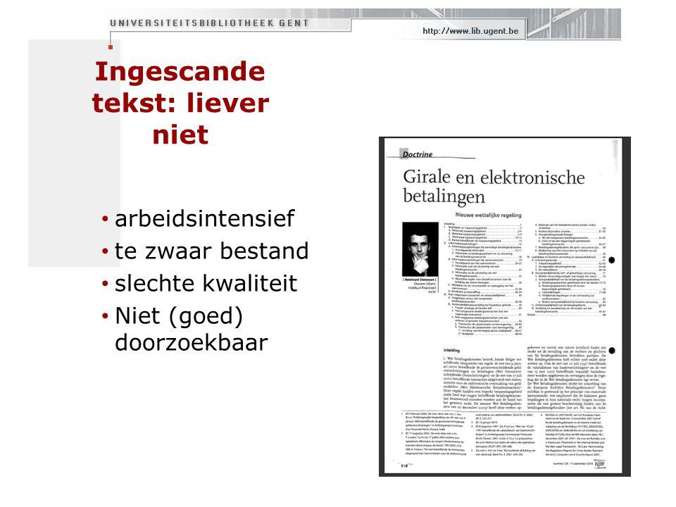 Ingescande tekst: liever niet arbeidsintensief te zwaar bestand slechte kwaliteit Niet (goed) doorzoekbaar