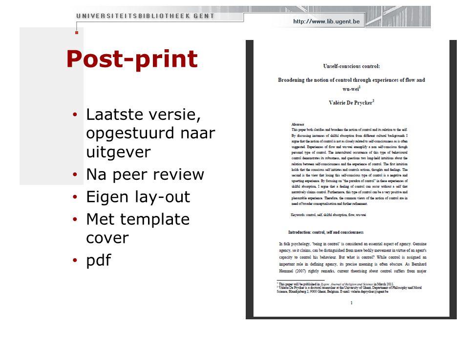 Post-print Laatste versie, opgestuurd naar uitgever Na peer review Eigen lay-out Met template cover pdf