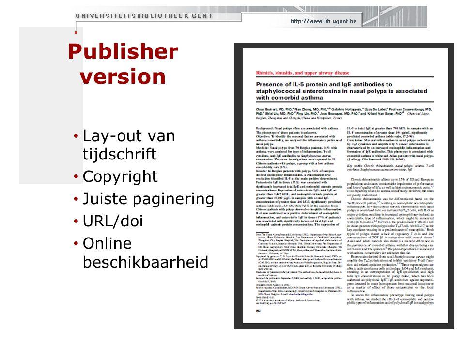 Publisher version Lay-out van tijdschrift Copyright Juiste paginering URL/doi Online beschikbaarheid