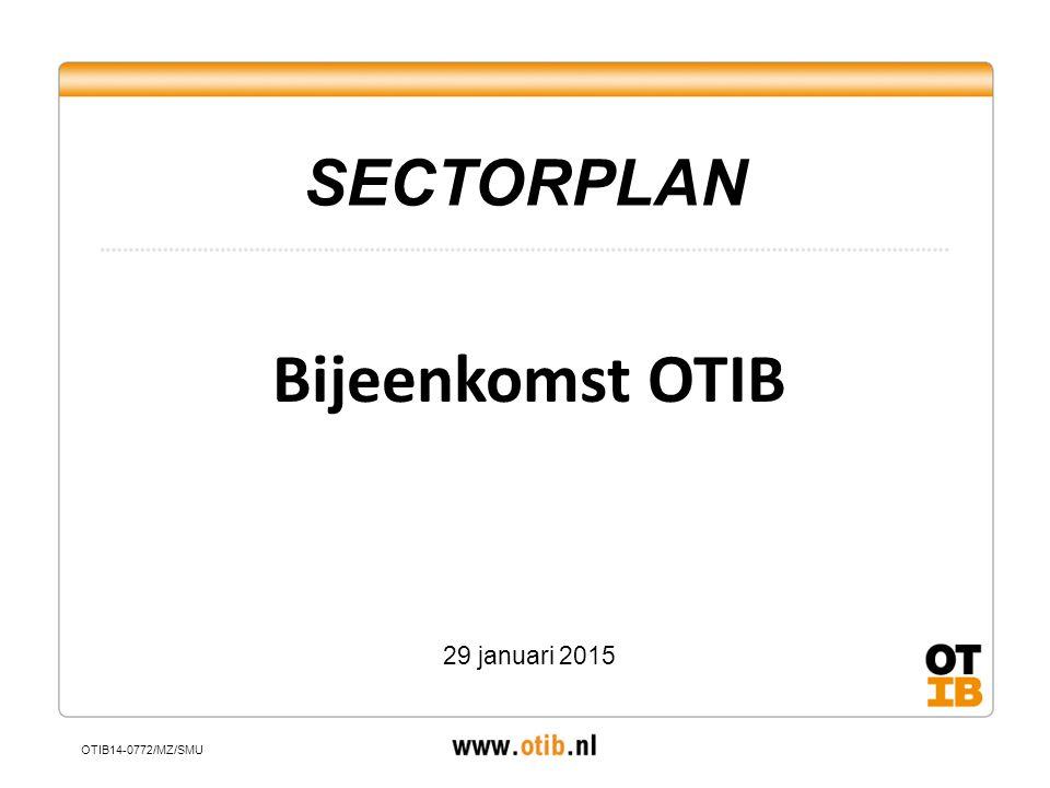 Bijeenkomst OTIB 29 januari 2015 SECTORPLAN OTIB14-0772/MZ/SMU