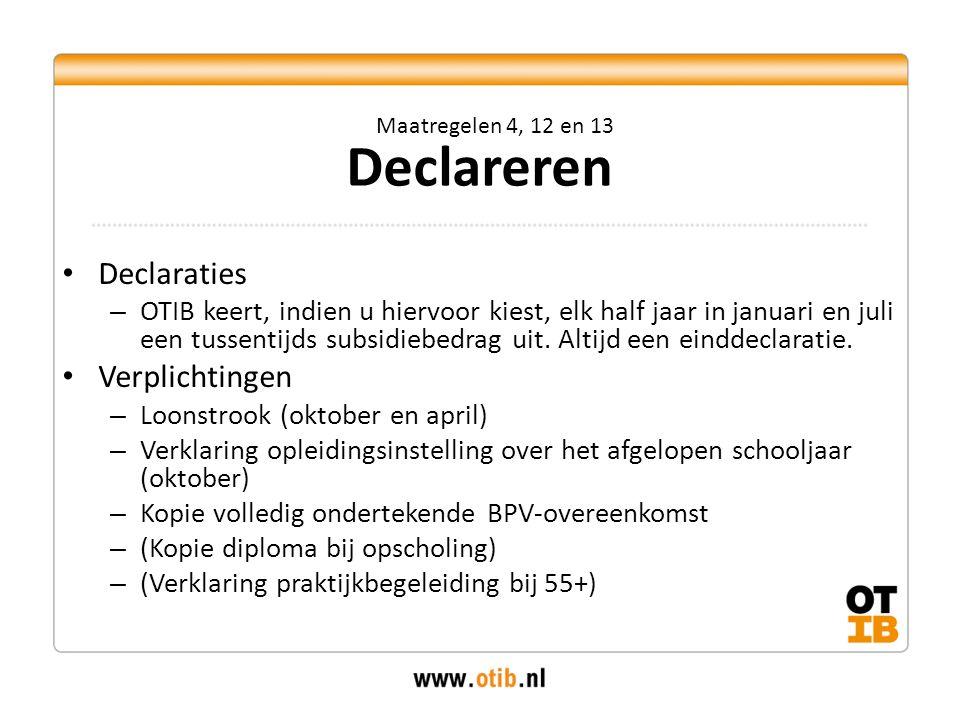 Declaraties – OTIB keert, indien u hiervoor kiest, elk half jaar in januari en juli een tussentijds subsidiebedrag uit.