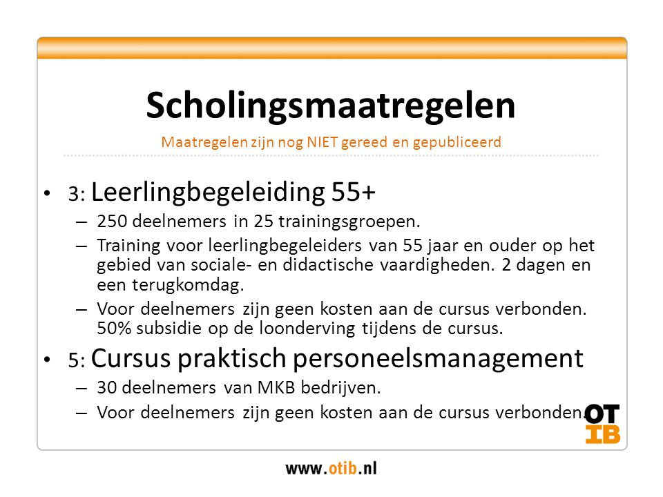 3: Leerlingbegeleiding 55+ – 250 deelnemers in 25 trainingsgroepen.