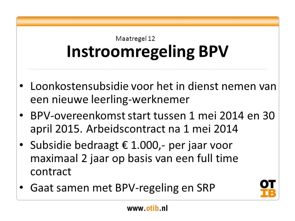 Loonkostensubsidie voor het in dienst nemen van een nieuwe leerling-werknemer BPV-overeenkomst start tussen 1 mei 2014 en 30 april 2015. Arbeidscontra
