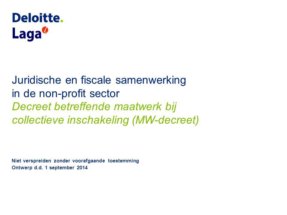 Juridische en fiscale samenwerking in de non-profit sector Niet verspreiden zonder voorafgaande toestemming Ontwerp d.d. 1 september 2014 Decreet betr