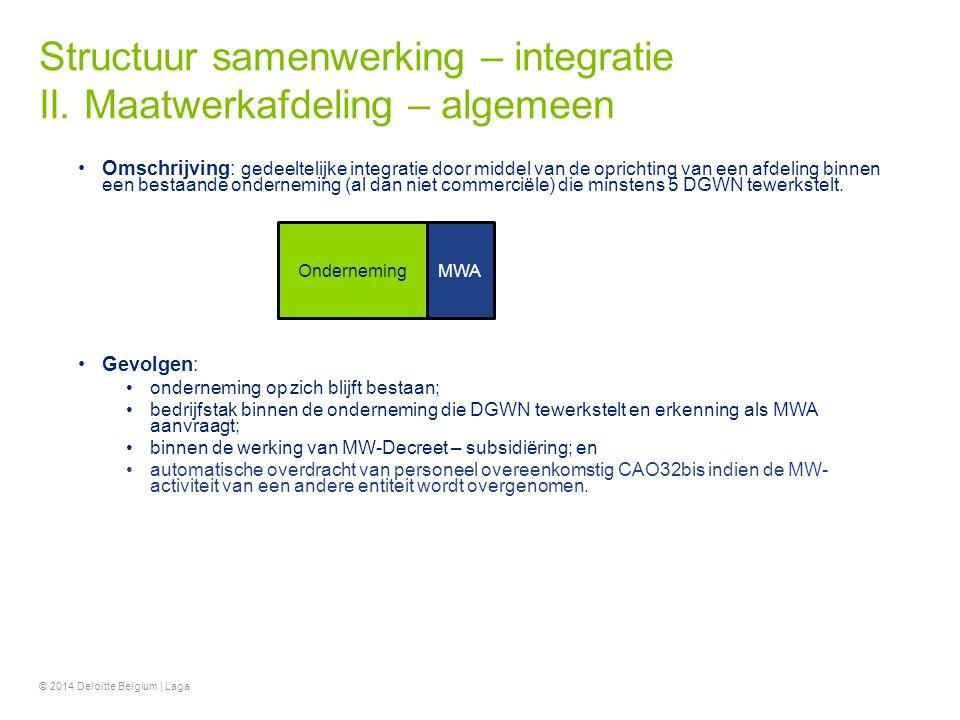 Structuur samenwerking – integratie II. Maatwerkafdeling – algemeen Omschrijving: gedeeltelijke integratie door middel van de oprichting van een afdel
