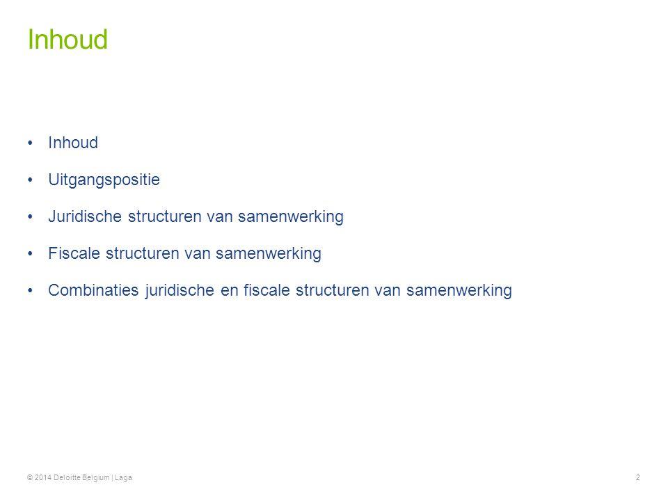 Uitgangspositie 3© 2014 Deloitte Belgium | Laga