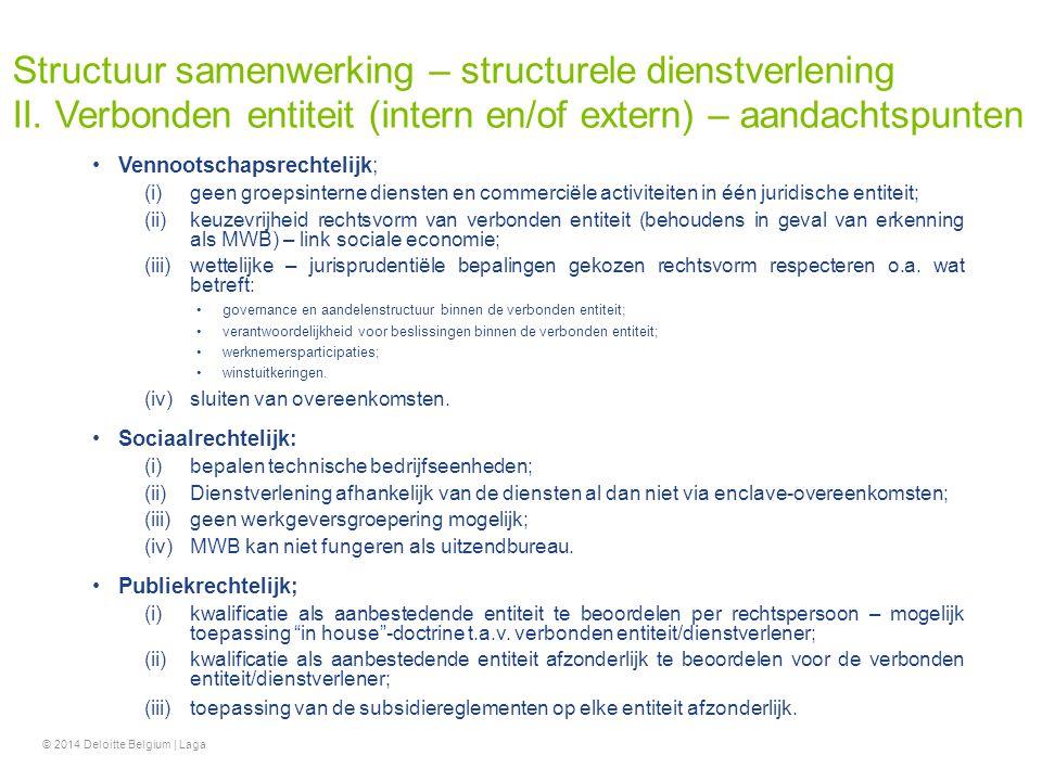 Vennootschapsrechtelijk; (i)geen groepsinterne diensten en commerciële activiteiten in één juridische entiteit; (ii)keuzevrijheid rechtsvorm van verbo