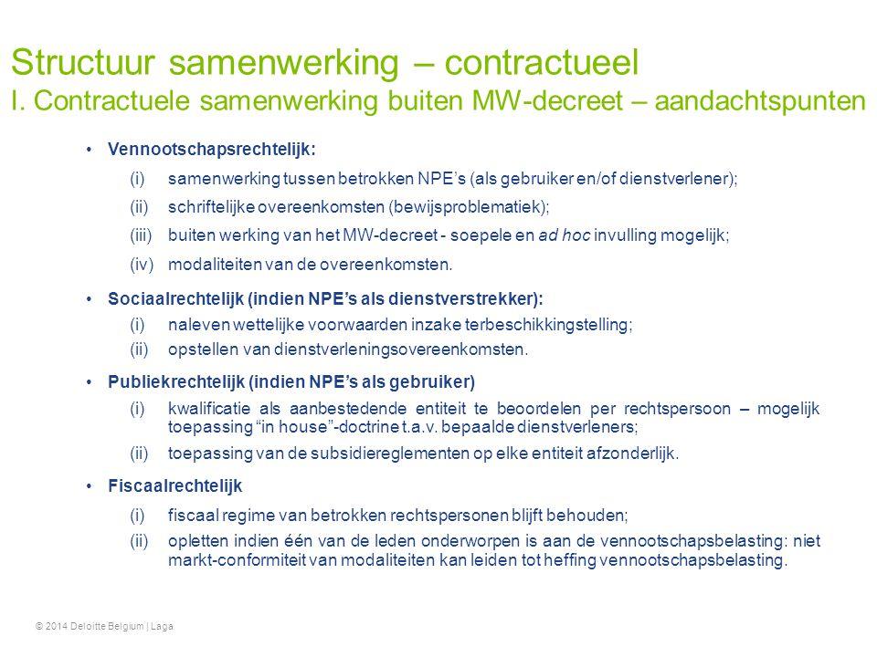 Vennootschapsrechtelijk: (i)samenwerking tussen betrokken NPE's (als gebruiker en/of dienstverlener); (ii)schriftelijke overeenkomsten (bewijsproblema