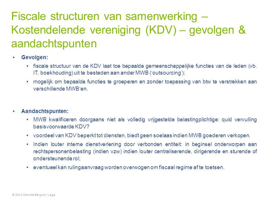 Fiscale structuren van samenwerking – Kostendelende vereniging (KDV) – gevolgen & aandachtspunten Gevolgen: fiscale structuur van de KDV laat toe bepa
