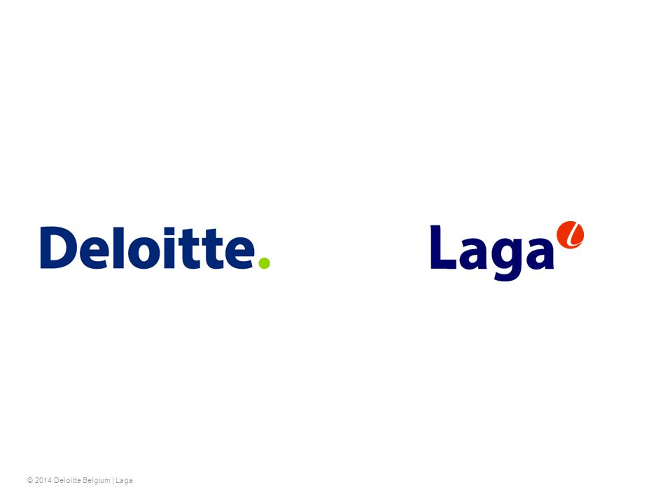 © 2014 Deloitte Belgium | Laga