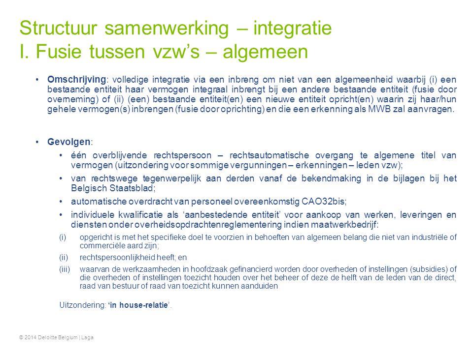 Fiscale structuren van samenwerking Bespreking structuren 29© 2014 Deloitte Belgium | Laga