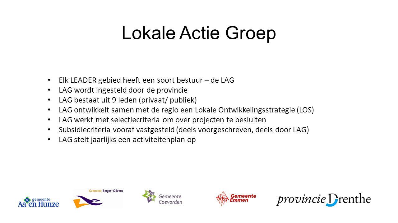 Lokale Actie Groep Elk LEADER gebied heeft een soort bestuur – de LAG LAG wordt ingesteld door de provincie LAG bestaat uit 9 leden (privaat/ publiek)