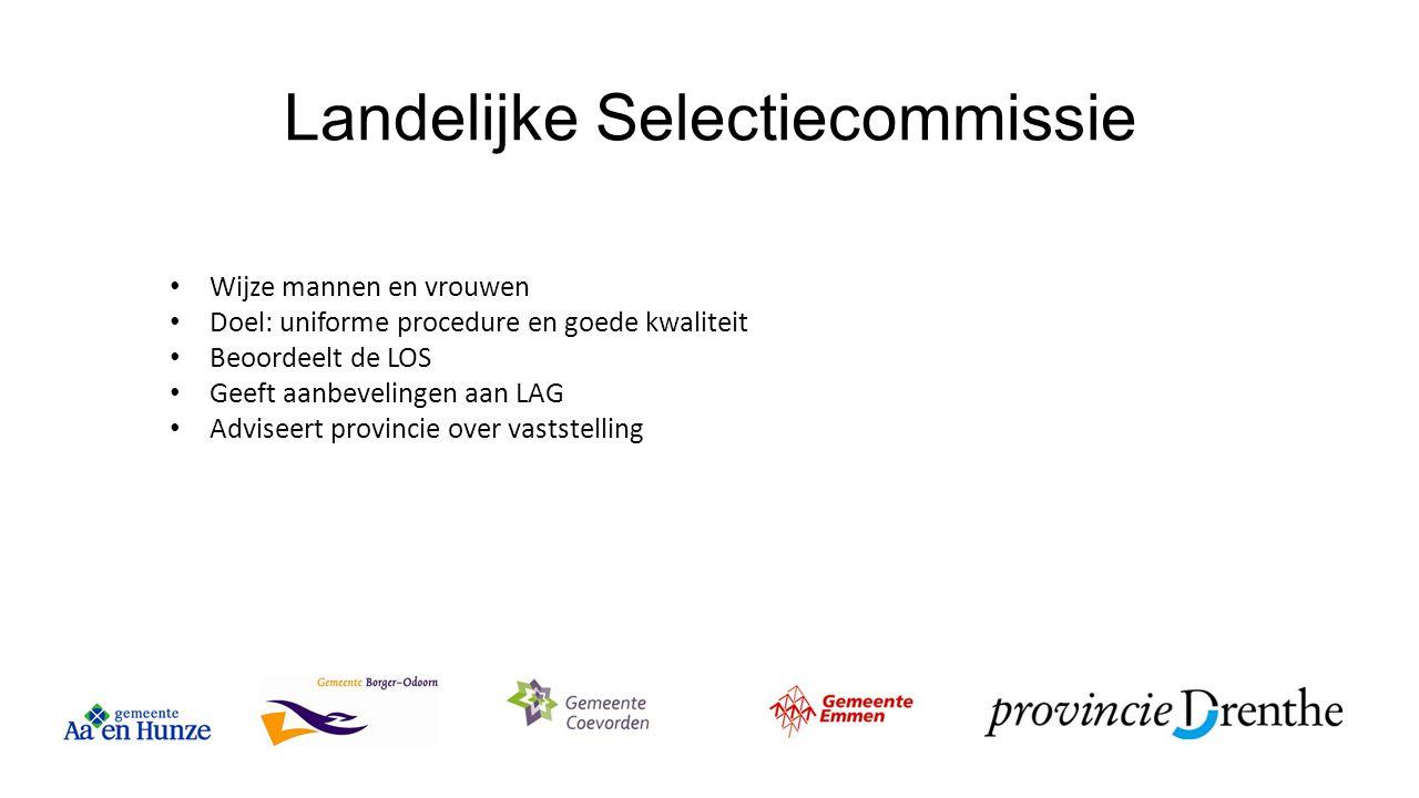 Landelijke Selectiecommissie Wijze mannen en vrouwen Doel: uniforme procedure en goede kwaliteit Beoordeelt de LOS Geeft aanbevelingen aan LAG Advisee